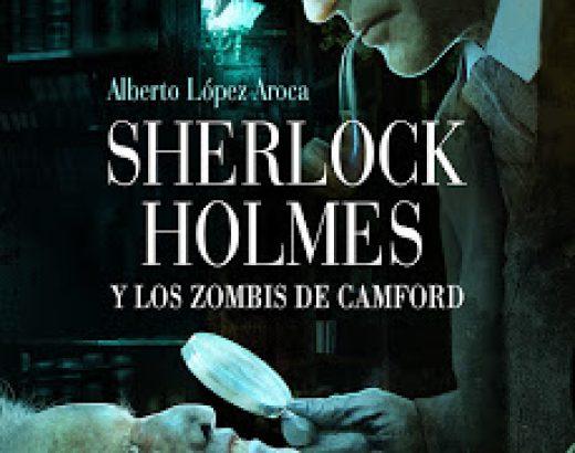 Reseña: Sherlock Holmes y los zombies de Camford de Alberto López Aroca