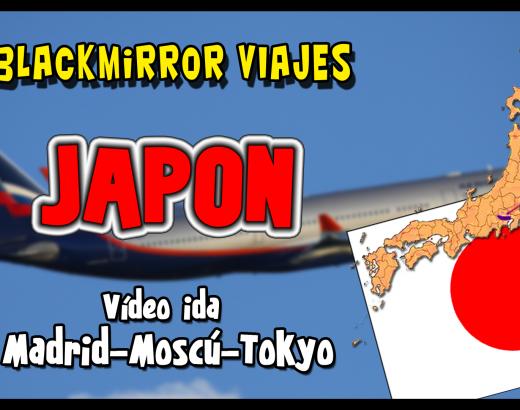 Viaje a Japón: vídeo de ida –  Madrid – Moscú – Tokyo
