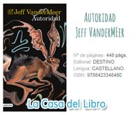 literatura, southern reach, autoridad, jeff vandermeer, reseña, opinion, libro, ficha, area x,