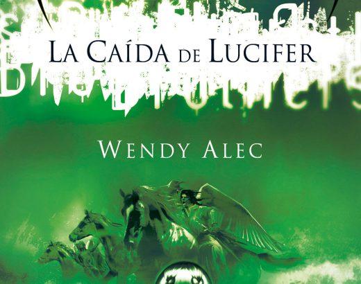 Reseña primeras páginas: La caída de Lucifer de Wendy Alec