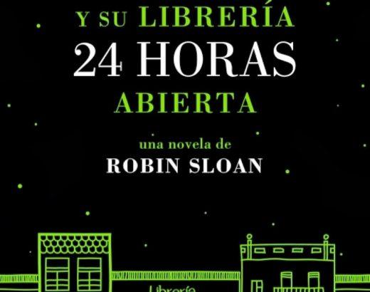 Reseña libro: El Sr. Penumbra y su librería 24 horas abierta de Robin Sloan