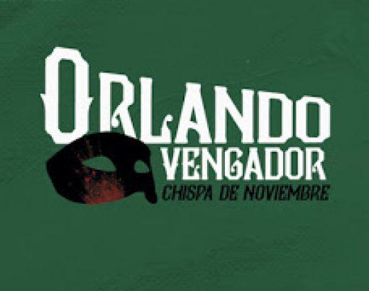 Reseña primeras páginas – Orlando Vengador – Chispa de Noviembre de Rubén Fonseca