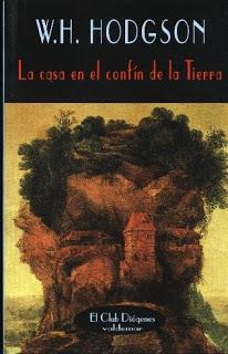 la casa en el confin de la tierra, w.h. hodgson, reseña, libro, opinion, review, horror, terror,