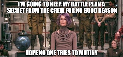 amilyn holdo, star wars, los ultimos jedi, the last jedi, plan, meme, secret plan,